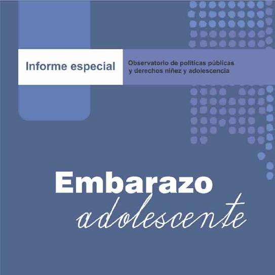 Embarazo Adolescente. Informe Especial