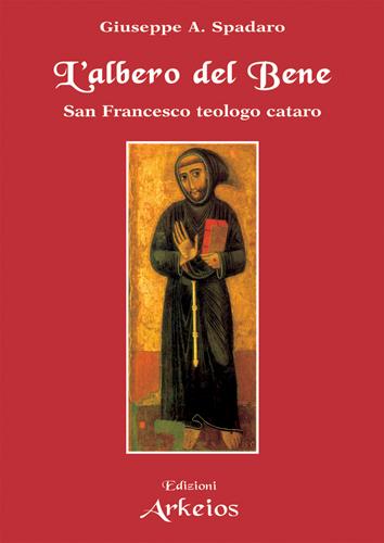 Francescanesimo e Catarismo. Storia di un rapporto ambiguo e frainteso
