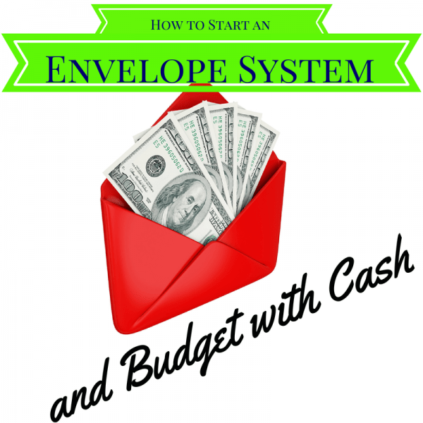 How to Start an Envelope System budget cash