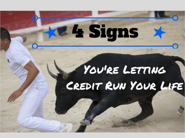 4 Signs You're Letting Credit Run Your Life credit cards debt