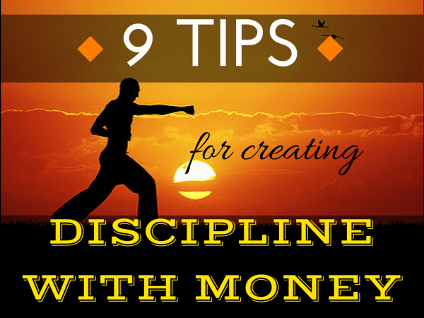 Nine Tips for Creating Discipline With Money learning financial finances