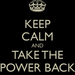 keep-calm-and-take-the-power-back-3