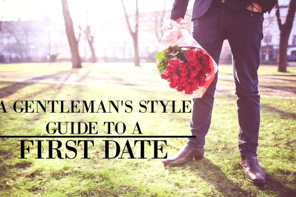 A Gentleman's Style Guide to a First Date