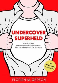 Undercover Superheld Florian Gedeon