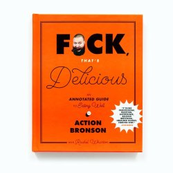Fuck That's Delicious An Annotated Guide to Eating Well Hardcover