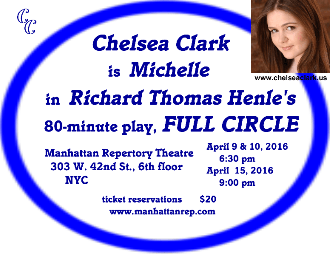 Chelsea Clark is Michelle in Richard Thomas Henle's 80-minute play, FULL CIRCLE. April, 2016