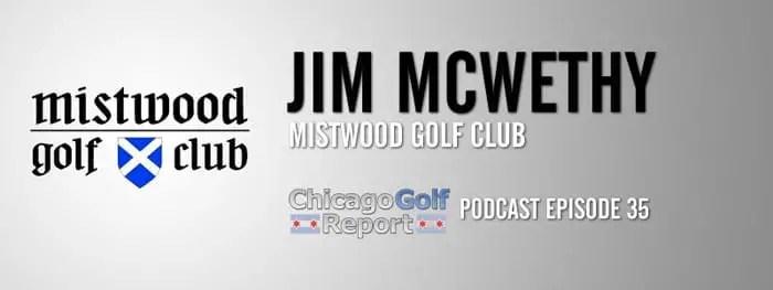 Jim McWethy – Mistwood Golf Club