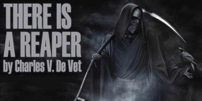"""There is a Reaper"" by Charles V. De Vet"