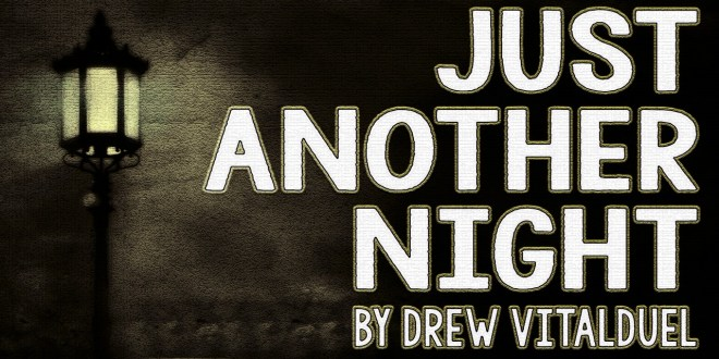 """Just Another Night"" by Drew Vitalduel 