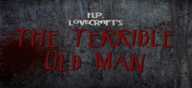 """""""The Terrible Old Man"""" by H.P. Lovecraft 