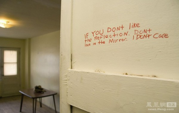 Written on the wall of Luka Rocco Magnotta's apartment: 'If you don't like the reflection, don't look in the mirror. I don't care.'