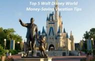 Top 5 Walt Disney World Money-Saving Vacation Tips