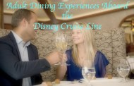 Adult-Exclusive Dining Experiences Aboard the Disney Cruise Line