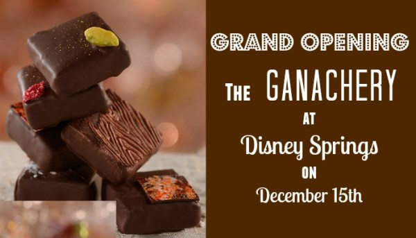 GRAND OPENING of The Ganachery at Disney Springs on December 15th