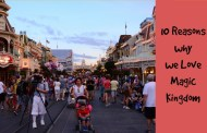 10 Reasons Why We LOVE Magic Kingdom!