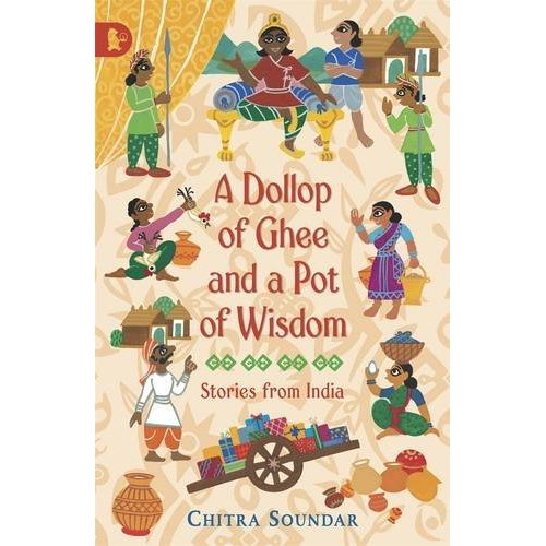A Dollop of Ghee and a Pot of Wisdom, Walker Books, UK