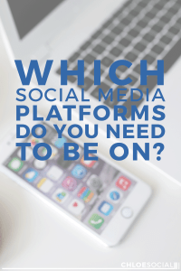 Which Social Media Platforms Do You Need to Be On?