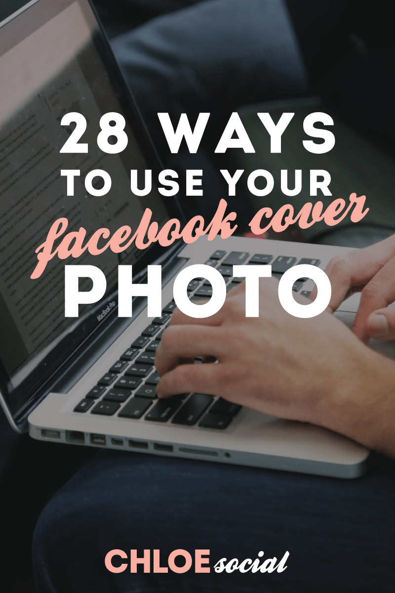 28 Ways to Use Your Facebook Cover Photo