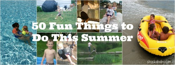 50 Fun Things to do this summer with your kids