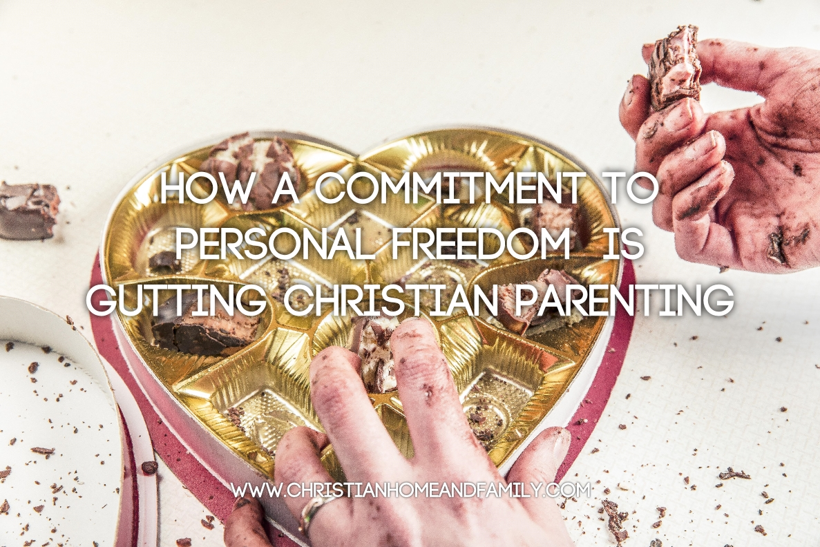 personal freedom christian parenting