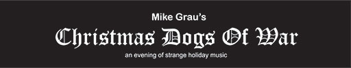 Mike Grau's Annual Christmas Dogs of War Logo
