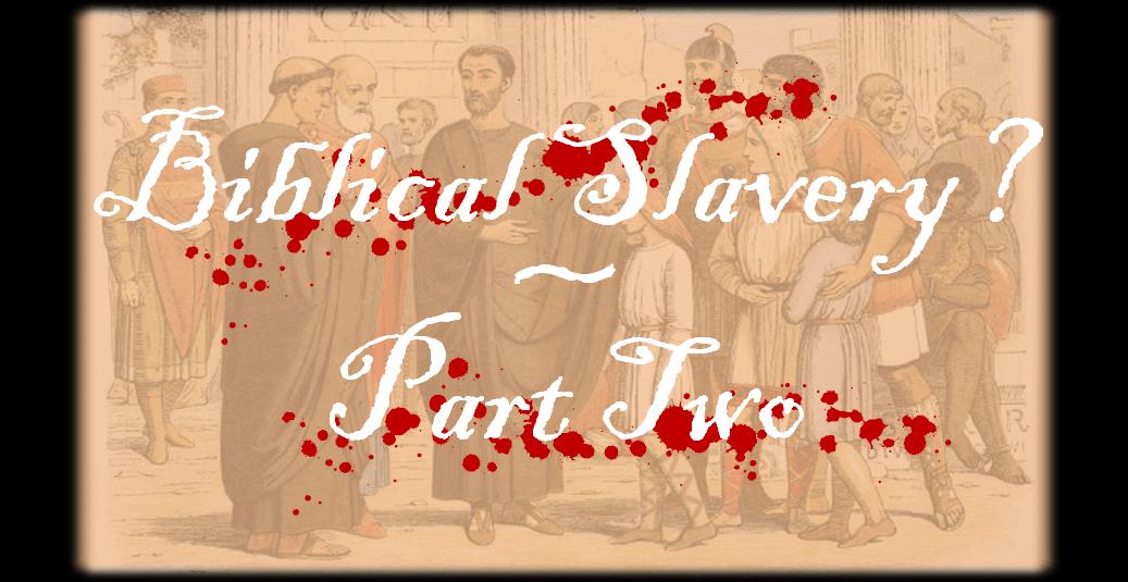 Biblical Slavery 2