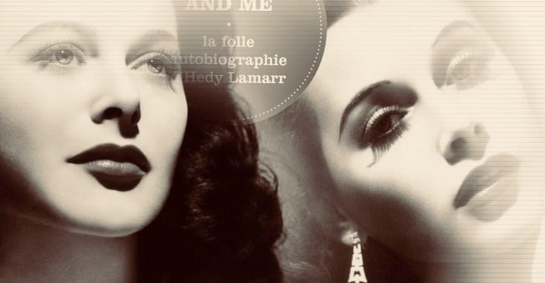 «Ecstasy and me», Hedy Lamarr, autobiographie de «la plus belle femme du monde»