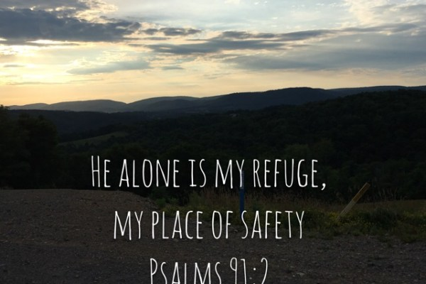 Jimmy took this photo near Montoursville, PA and we added the verse about refuge and safety.
