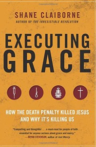 Shane Claiborne's new book Executing Grace