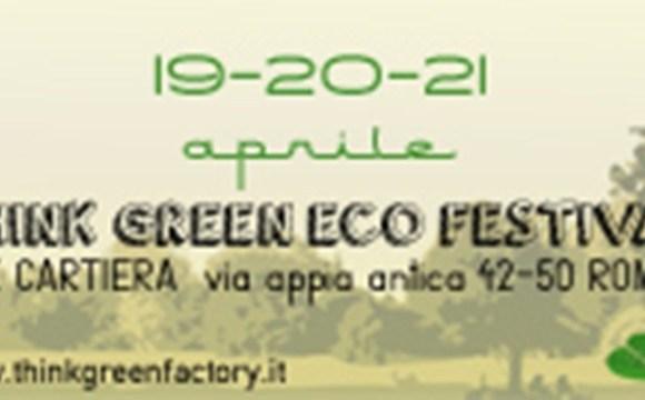 Il Think Green Ecofestival apre le sue porte a Roma