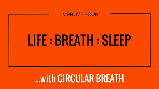 Better your Life : Breathe : Sleep ...with circular breath.