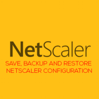 Lab: Part 8 - Save, Backup and Restore NetScaler 11 configuration