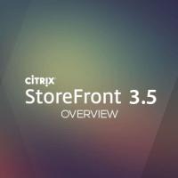 Citrix StoreFront 3.5 Overview