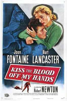 Wash the Blood Off My Hands (1948) with Burt Lancaster and Joan Fontaine