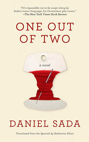 ONE OUT OF TWO, a novel By Daniel Sada, reviewed by Kim Steele