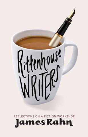 RITTENHOUSE WRITERS: Reflections on a Fiction Workshop by James Rahn reviewed by Jacqueline Kharouf