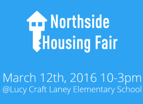 Come to the Northside Housing Fair March 12th