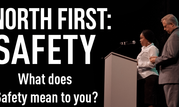 North First: Safety is One Week Away