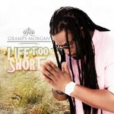 "PART PROCEEDS FROM GRAMPS MORGAN'S NEW SINGLE ""LIFE TOO SHORT"" TO GO TO THE FAMILY OF TRAYVON MARTIN!"