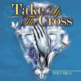 ALBUM REVIEW: TAKE UP THE CROSS VOL.3