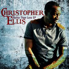 ChristopherEllis:BetterThanLove