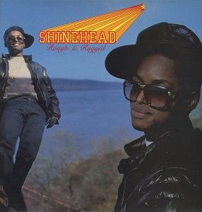 Shinehead:RoughRugged