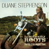 "REVIEW BY MARLON: DANGEROUSLY ROOTS BY DUANE STEPHENSON ""A MUST-GET ALBUM!"""