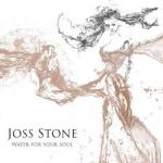JossStoneWaterForYourSoul