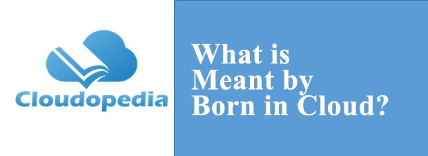 Definition of Born in Cloud