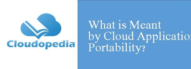 Definition of Cloud application portability