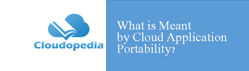 Definition of Cloud application portability