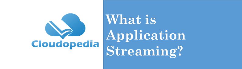 Definition Application Streaming