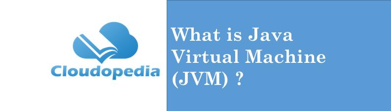 Definition Java Virtual Machine