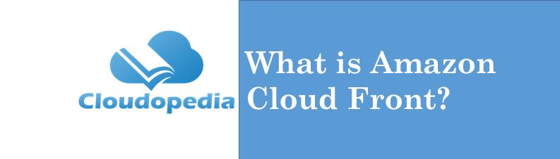 Definition Amazon Cloud Front